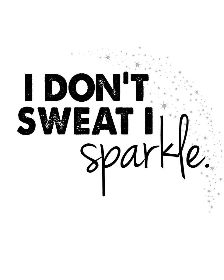 Fitness Motivation I Dont Sweat I Sparkle Free Printable Fashion Lifestyle