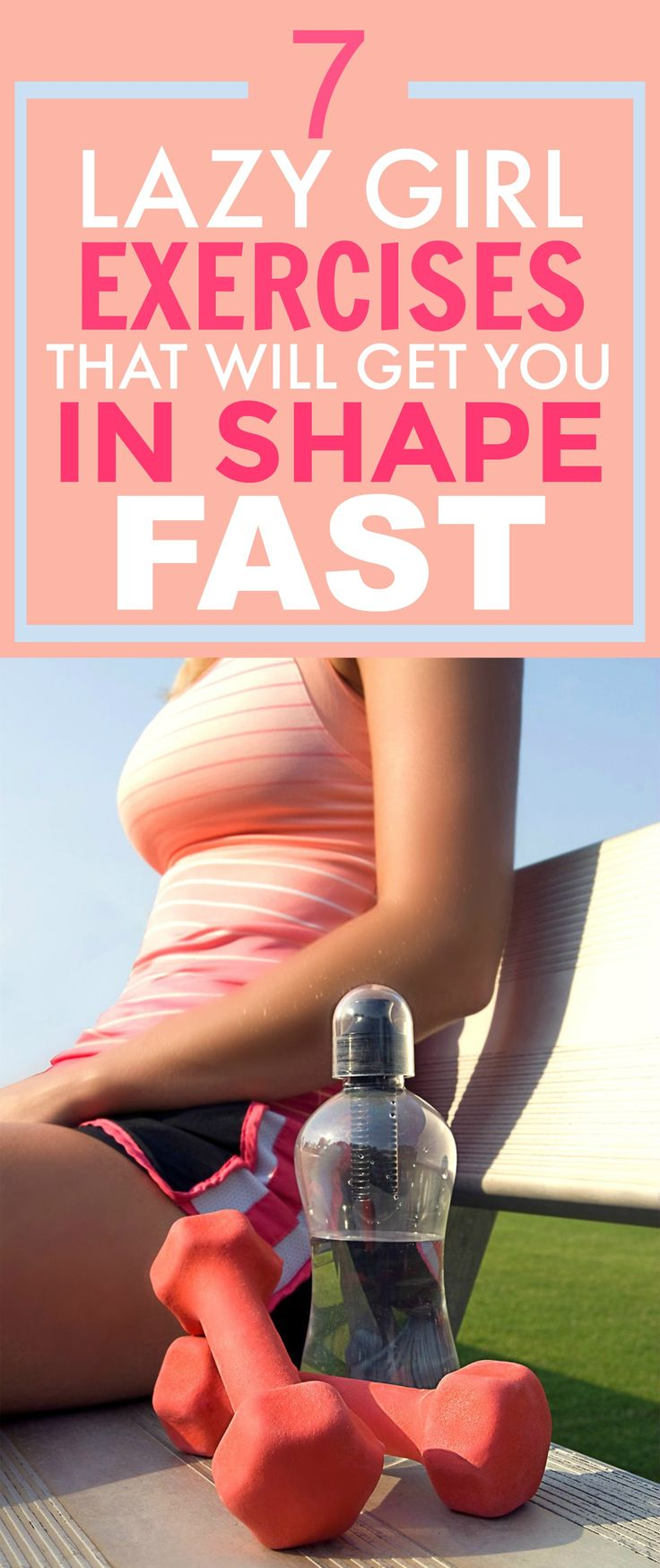 Fitness Motivation These 7 Lazy Girl Exercises Are So