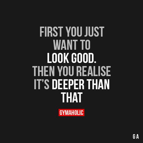 Fitness motivation first you just want to look good